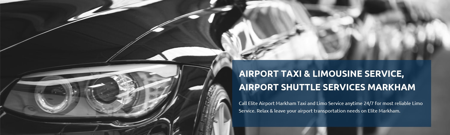 Airport shuttle Services, Airport taxi Service, Markham Airport Taxi Service, Markham Airport shuttle Services, toronto taxi to airport